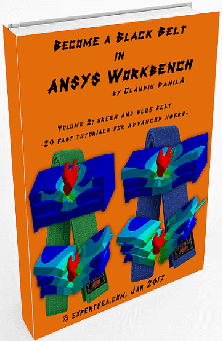 Become a Black Belt in ANSYS Workbench - Volume 2, Green and Blue Belt